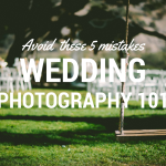 Guest Post: Wedding Photography 101 – Avoid These 5 Mistakes