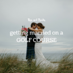 Tips and Tricks for Getting Married on a Golf Course