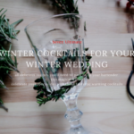 Guest Post: Winter Cocktails for your Winter Wedding